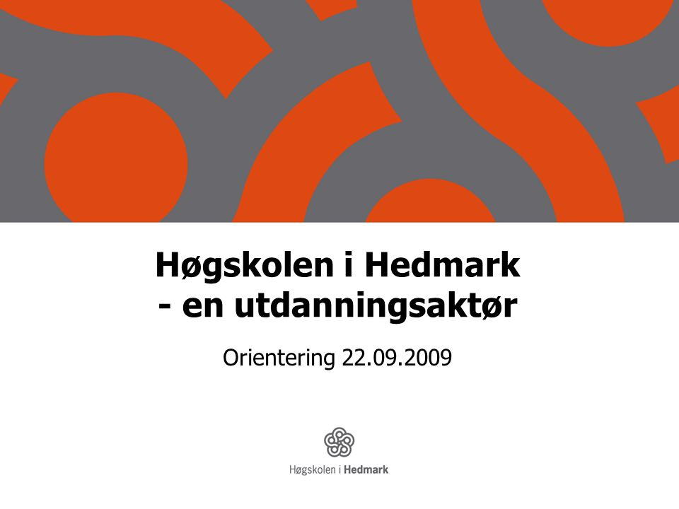 Høgskolen i Hedmark - en utdanningsaktør