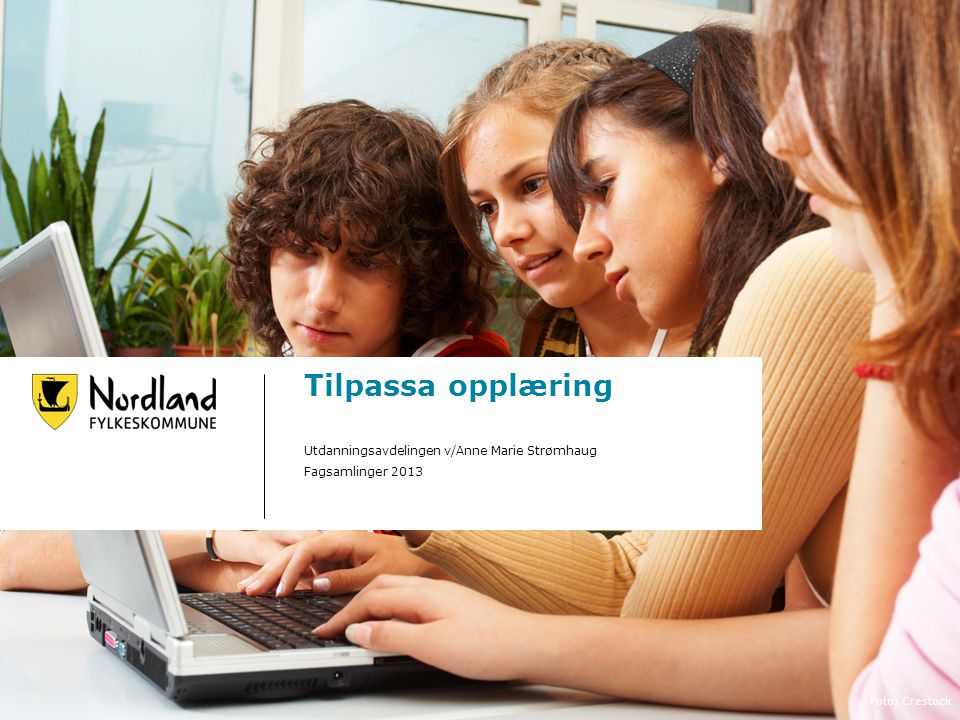 Tilpassa opplæring Utdanningsavdelingen v/Anne Marie Strømhaug