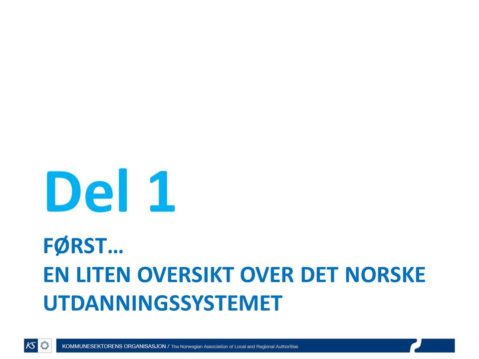 først… en liten oversikt over Det norske utdanningssystemet