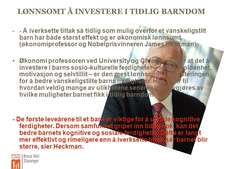 LØNNSOMT Å INVESTERE I TIDLIG BARNDOM