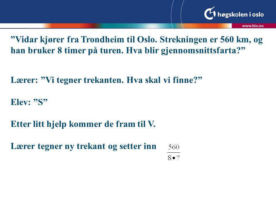 Vidar kjører fra Trondheim til Oslo