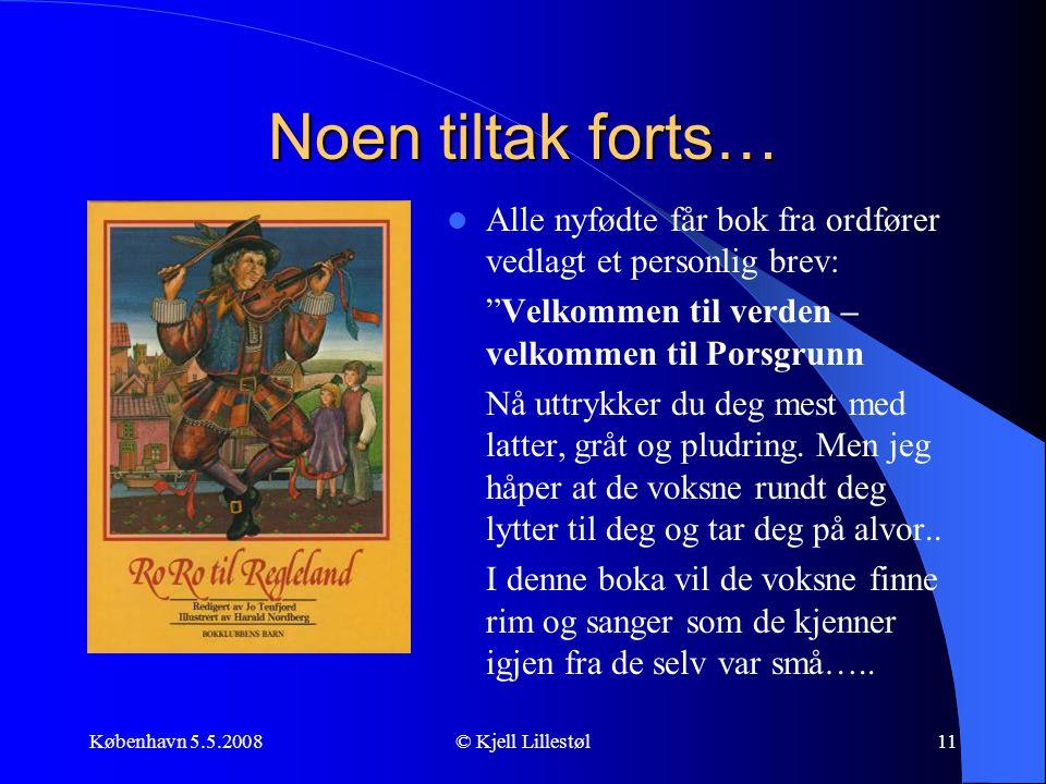 Noen tiltak forts… Alle nyfødte får bok fra ordfører vedlagt et personlig brev: Velkommen til verden – velkommen til Porsgrunn.