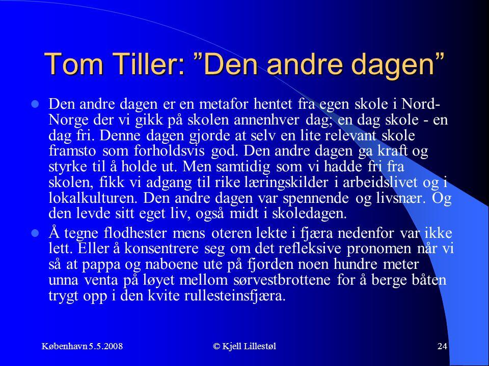 Tom Tiller: Den andre dagen