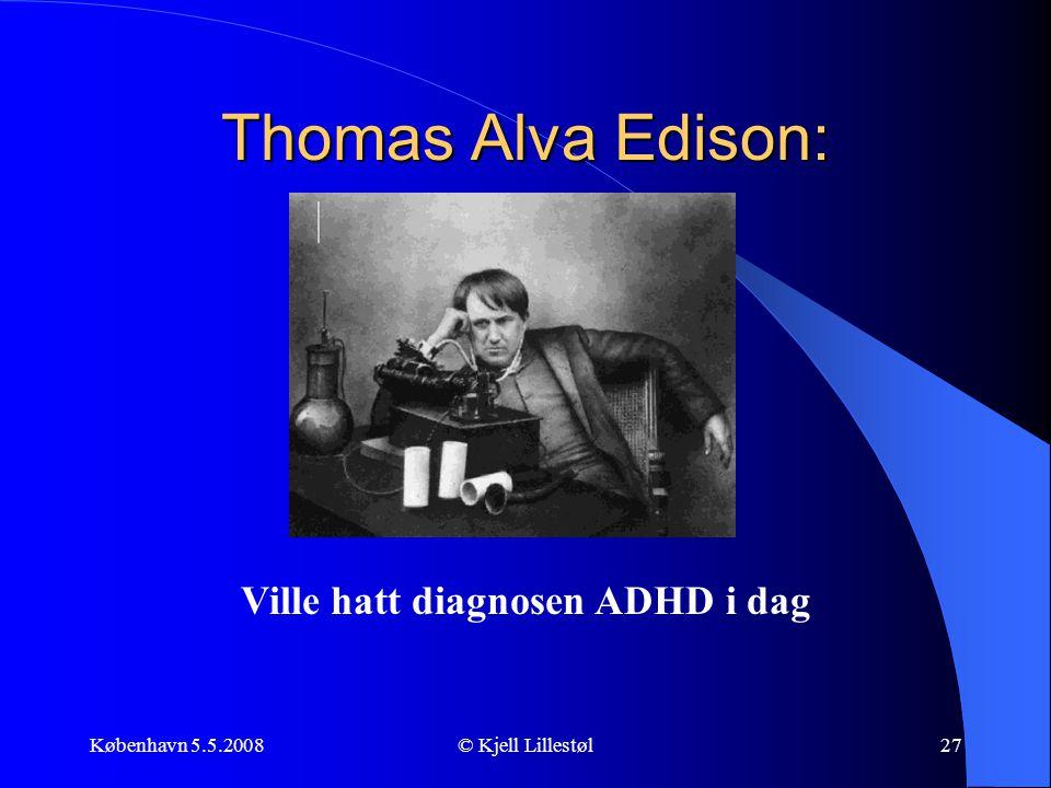 Ville hatt diagnosen ADHD i dag