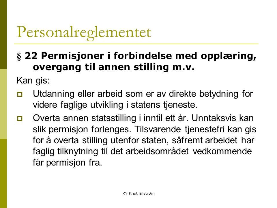 Personalreglementet § 22 Permisjoner i forbindelse med opplæring, overgang til annen stilling m.v. Kan gis: