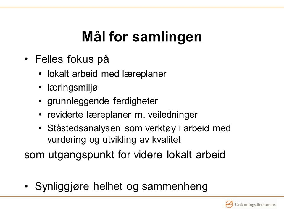Mål for samlingen Felles fokus på