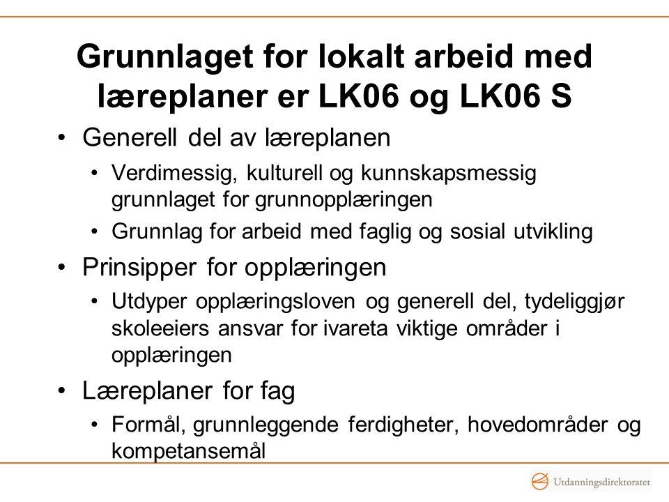 Grunnlaget for lokalt arbeid med læreplaner er LK06 og LK06 S