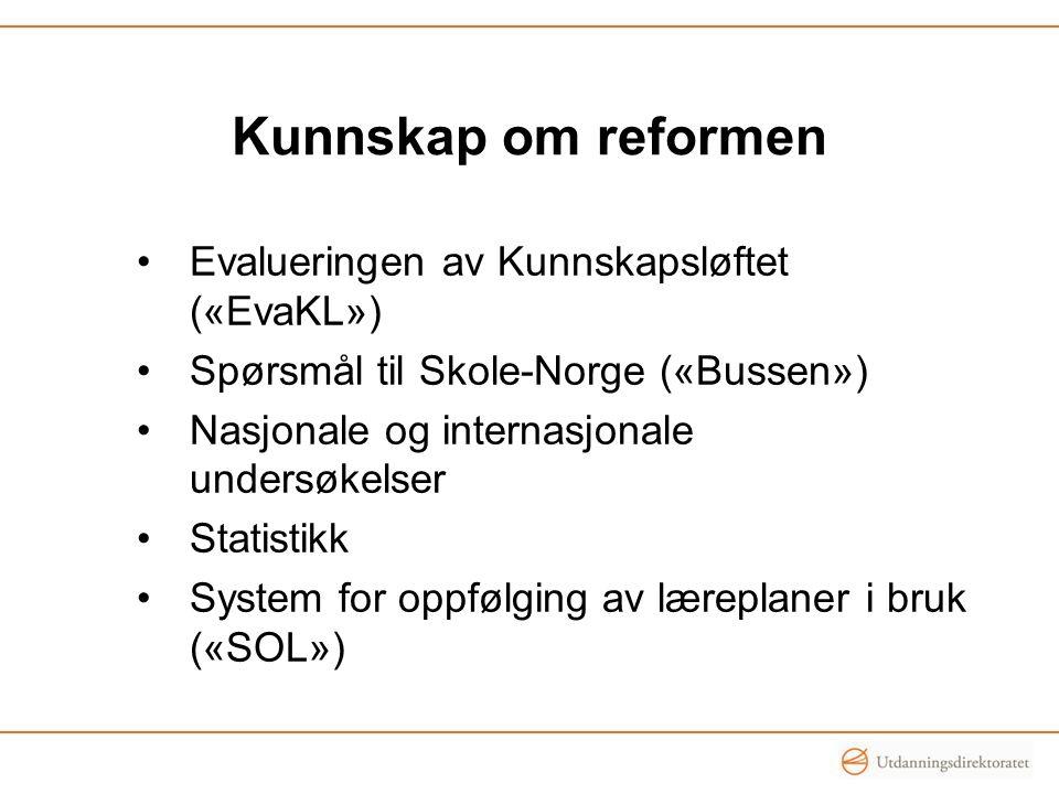 Kunnskap om reformen Evalueringen av Kunnskapsløftet («EvaKL»)