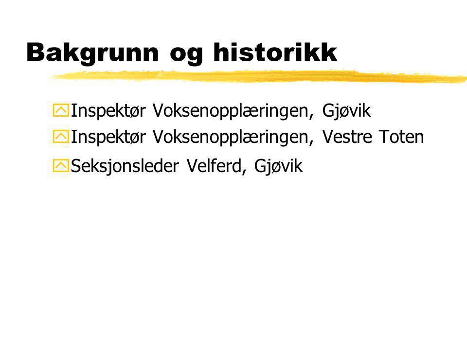 Bakgrunn og historikk Inspektør Voksenopplæringen, Gjøvik