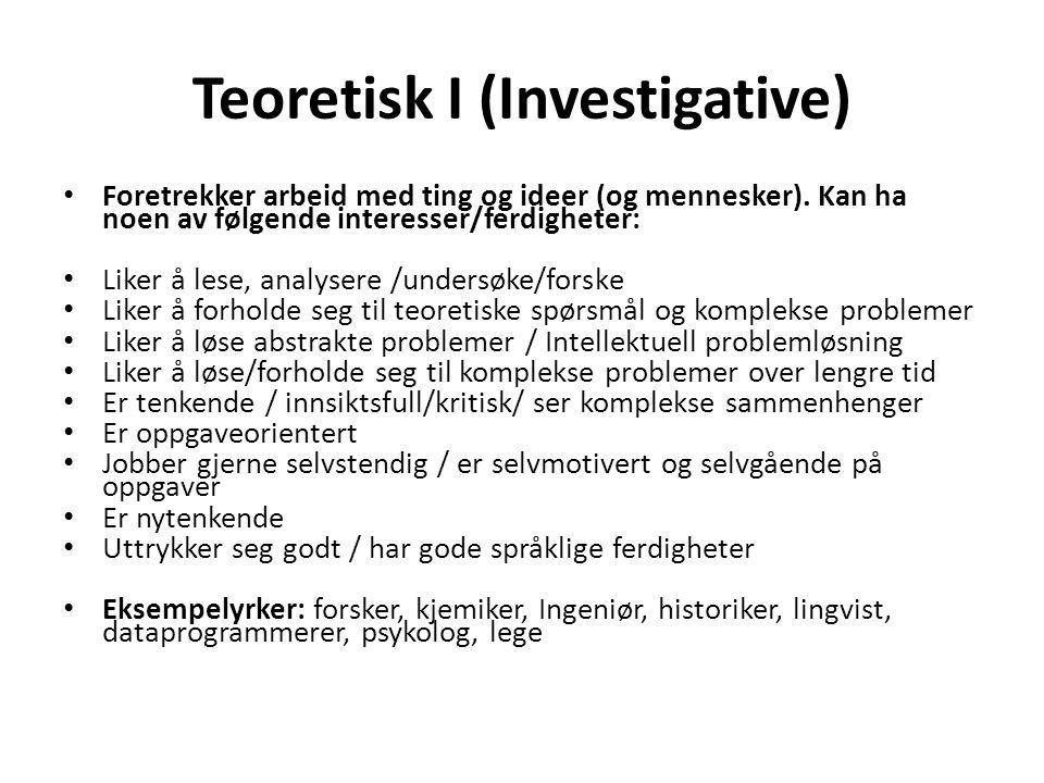 Teoretisk I (Investigative)