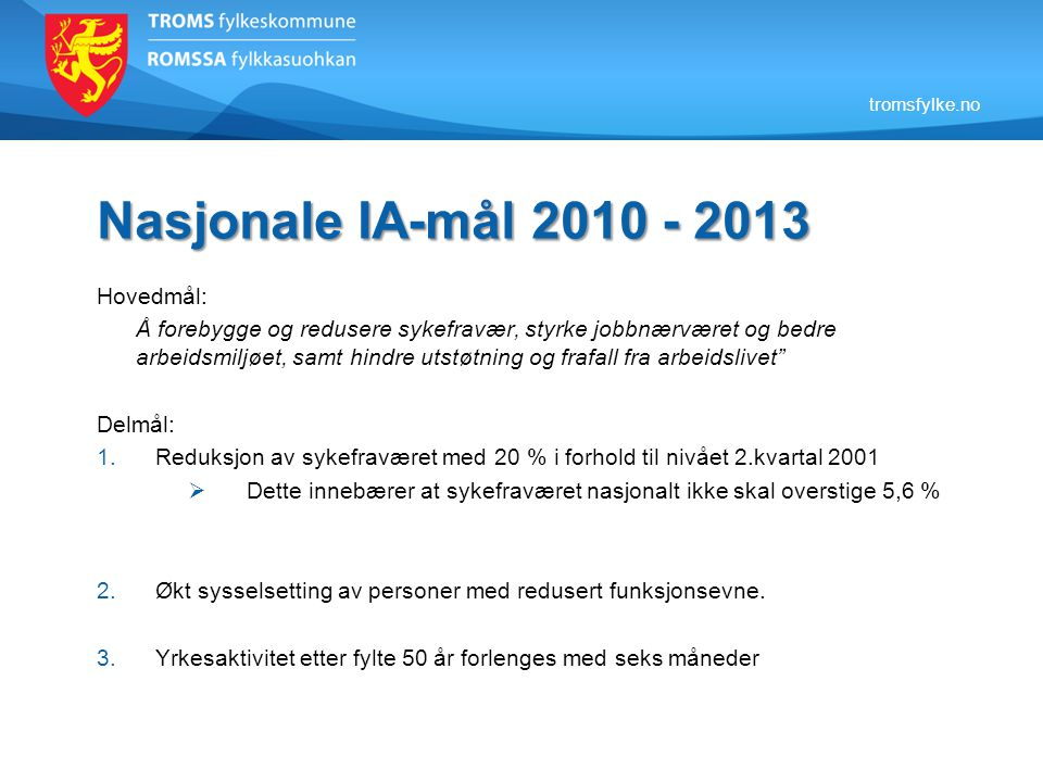 Nasjonale IA-mål 2010 - 2013 Hovedmål: