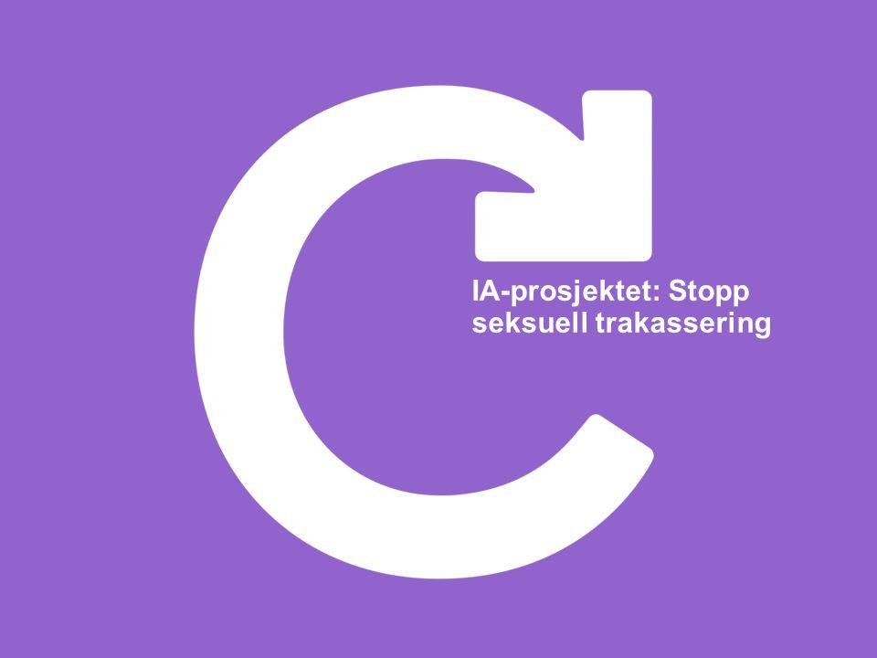 IA-prosjektet: Stopp seksuell trakassering