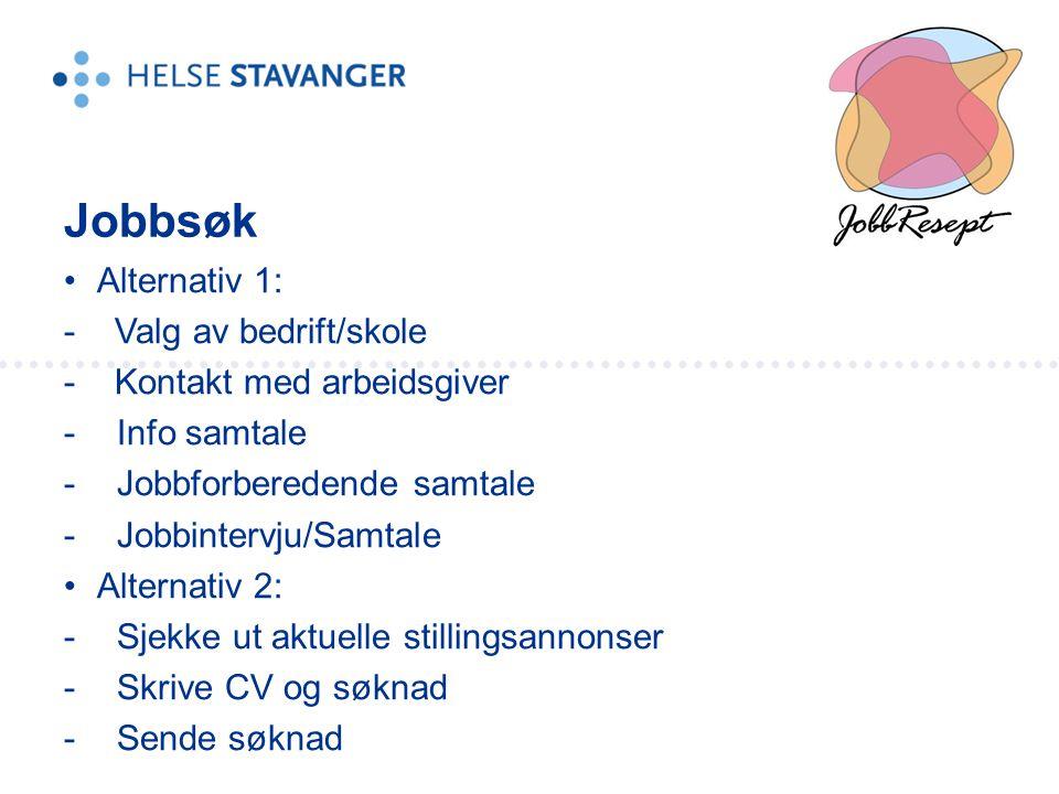 Jobbsøk Alternativ 1: - Valg av bedrift/skole