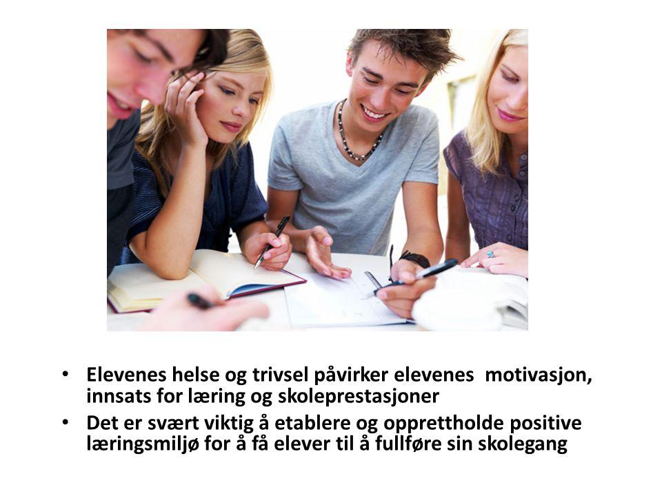 Elevenes helse og trivsel påvirker elevenes motivasjon, innsats for læring og skoleprestasjoner