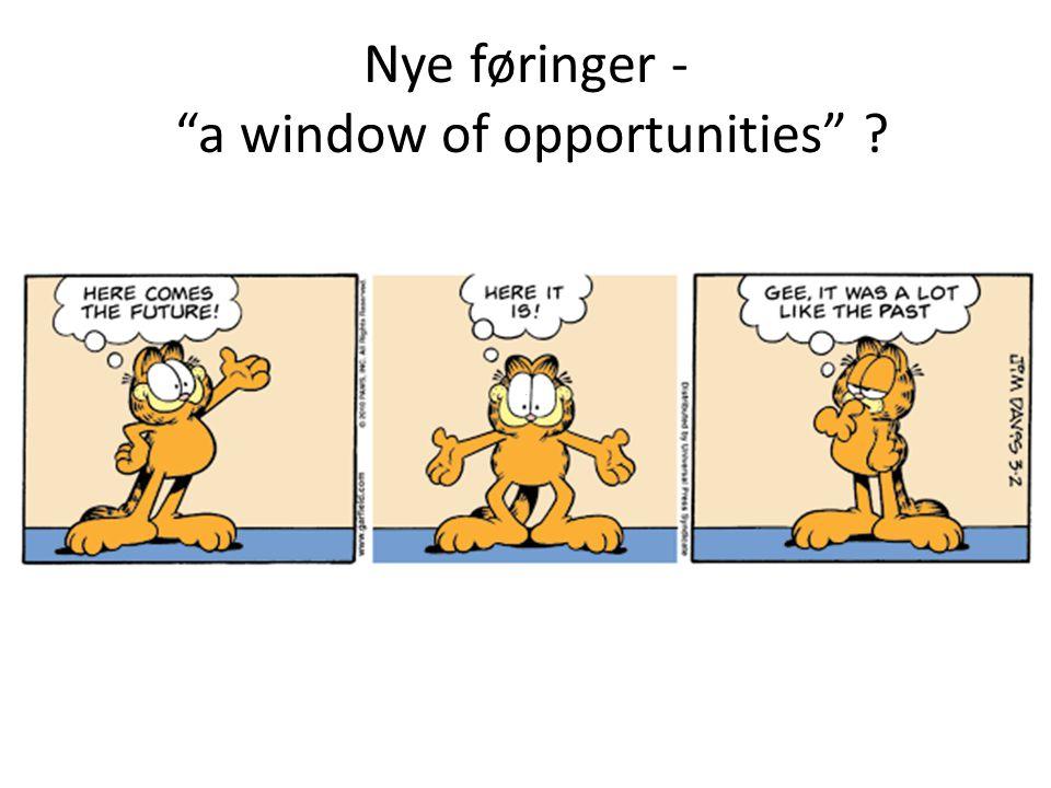 Nye føringer - a window of opportunities