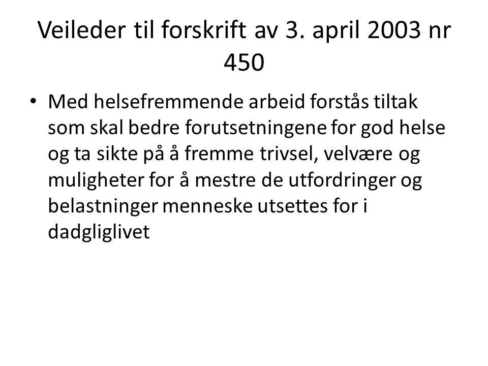 Veileder til forskrift av 3. april 2003 nr 450