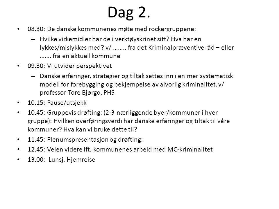 Dag 2. 08.30: De danske kommunenes møte med rockergruppene: