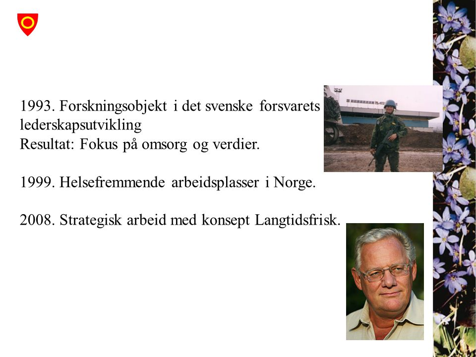 1993. Forskningsobjekt i det svenske forsvarets lederskapsutvikling