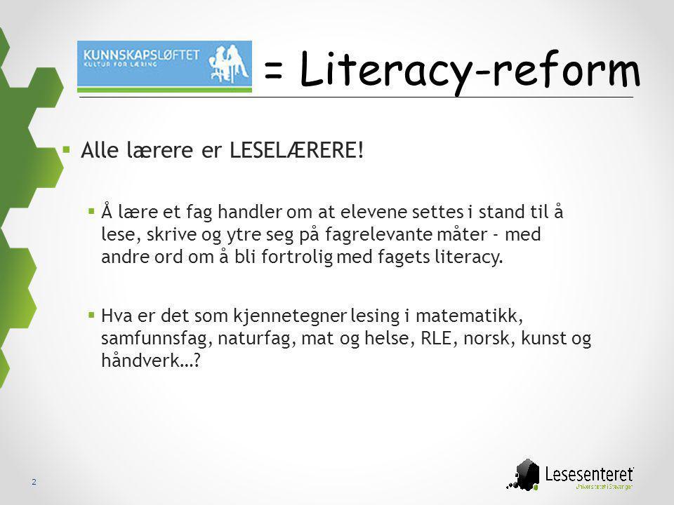 = Literacy-reform Alle lærere er LESELÆRERE!