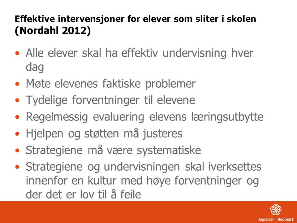 Effektive intervensjoner for elever som sliter i skolen (Nordahl 2012)