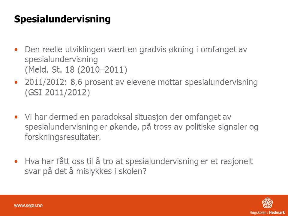 Spesialundervisning Den reelle utviklingen vært en gradvis økning i omfanget av spesialundervisning (Meld. St. 18 (2010–2011)