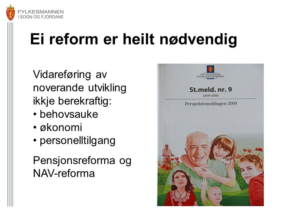 Ei reform er heilt nødvendig