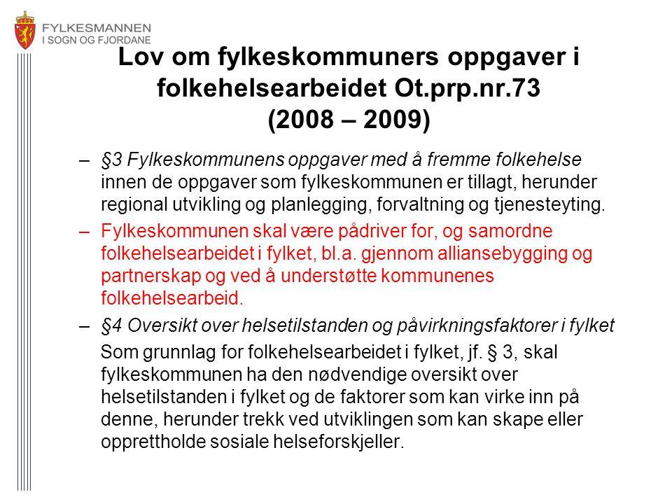 Lov om fylkeskommuners oppgaver i folkehelsearbeidet Ot. prp. nr