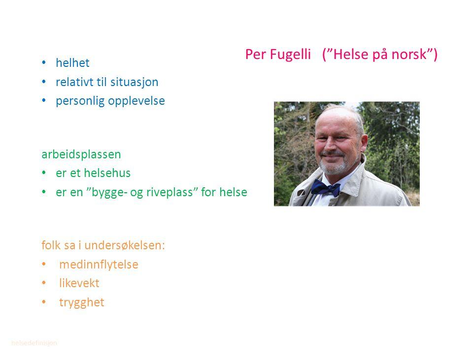 Per Fugelli ( Helse på norsk )