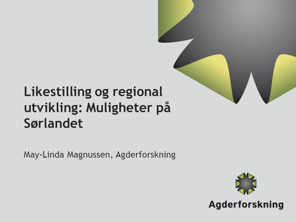Likestilling og regional utvikling: Muligheter på Sørlandet