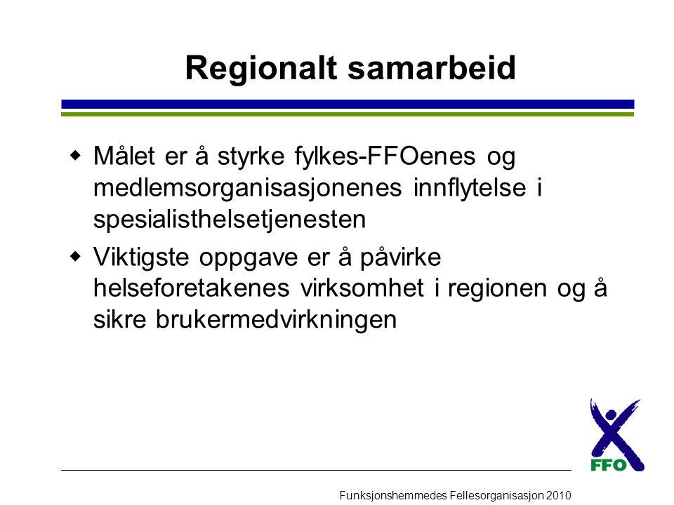 Regionalt samarbeid Målet er å styrke fylkes-FFOenes og medlemsorganisasjonenes innflytelse i spesialisthelsetjenesten.