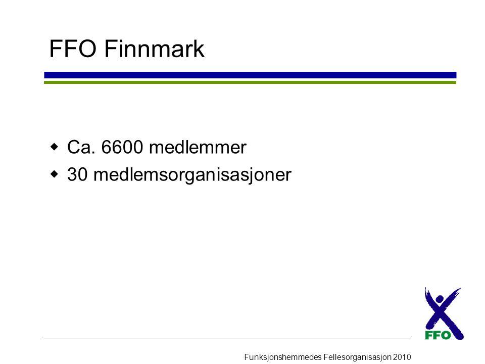 FFO Finnmark Ca. 6600 medlemmer 30 medlemsorganisasjoner