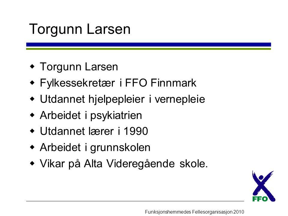 Torgunn Larsen Torgunn Larsen Fylkessekretær i FFO Finnmark