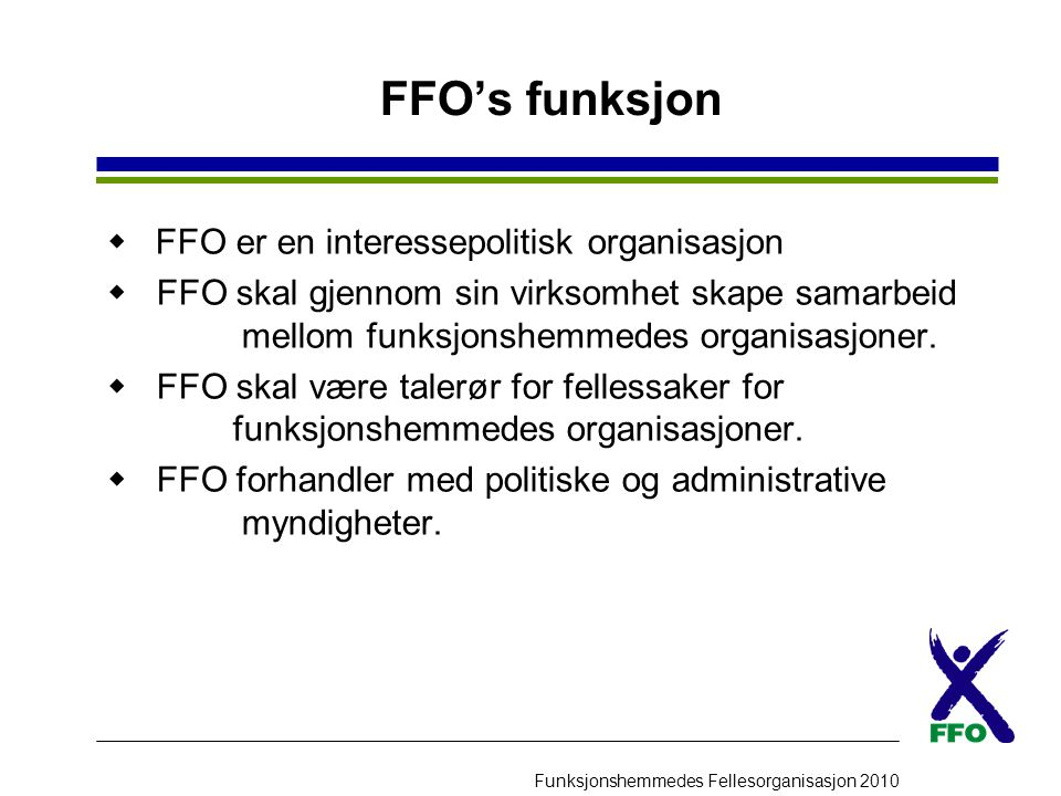 FFO's funksjon FFO er en interessepolitisk organisasjon