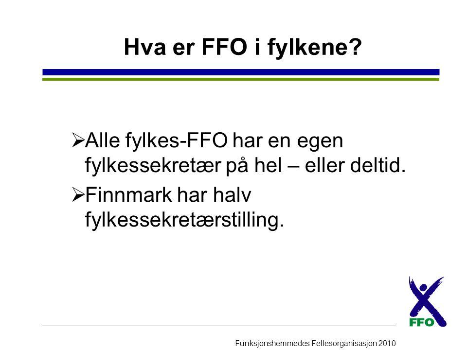 Hva er FFO i fylkene. Alle fylkes-FFO har en egen fylkessekretær på hel – eller deltid.