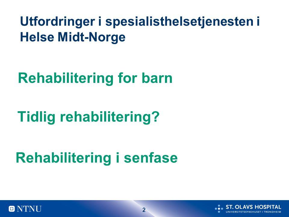 Utfordringer i spesialisthelsetjenesten i Helse Midt-Norge