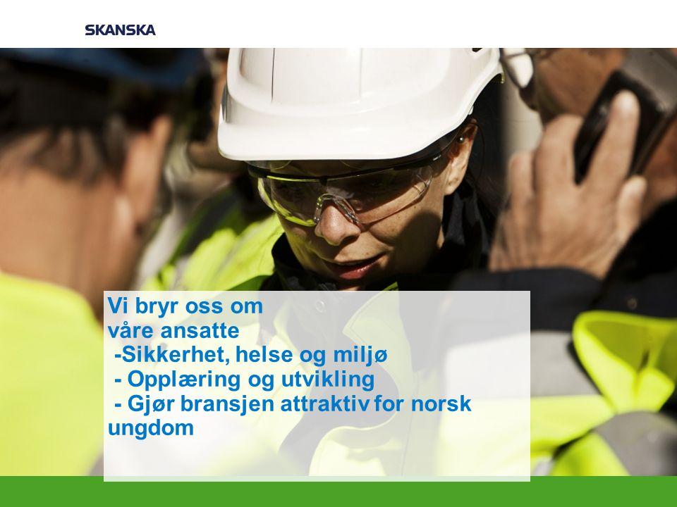 2017-04-03 Vi bryr oss om våre ansatte -Sikkerhet, helse og miljø - Opplæring og utvikling - Gjør bransjen attraktiv for norsk ungdom.