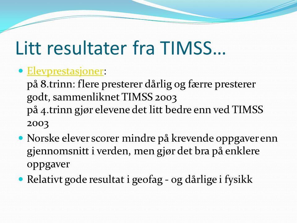 Litt resultater fra TIMSS…