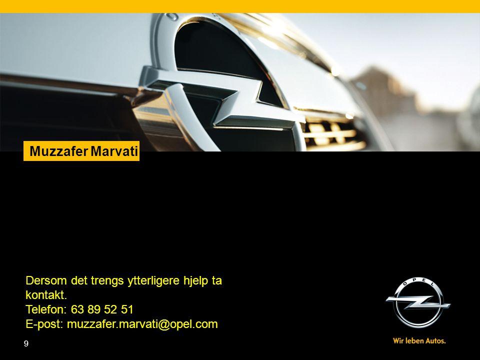 Muzzafer Marvati Dersom det trengs ytterligere hjelp ta kontakt.