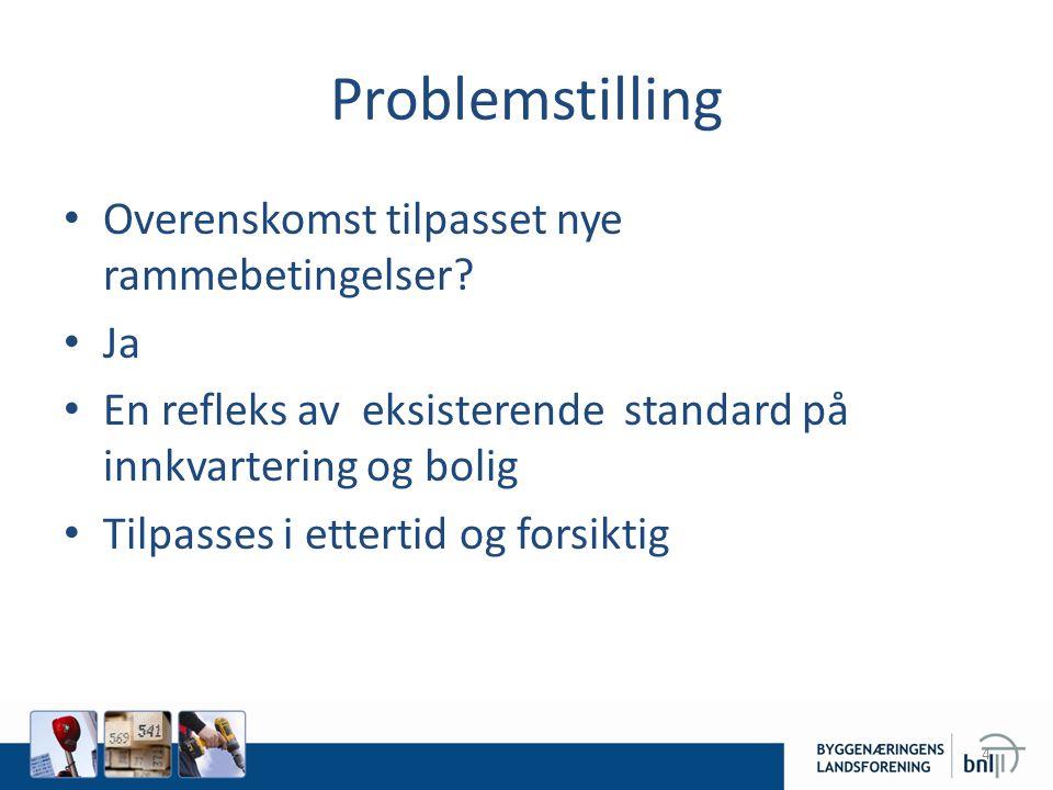 Problemstilling Overenskomst tilpasset nye rammebetingelser Ja