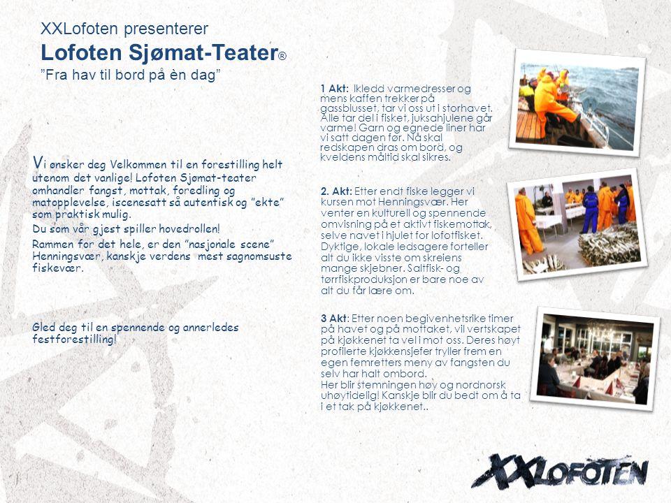 XXLofoten presenterer Lofoten Sjømat-Teater® Fra hav til bord på èn dag