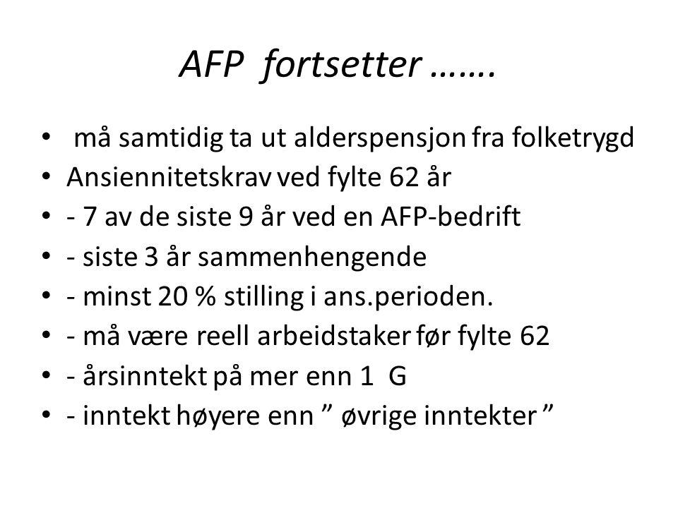 AFP fortsetter ……. må samtidig ta ut alderspensjon fra folketrygd