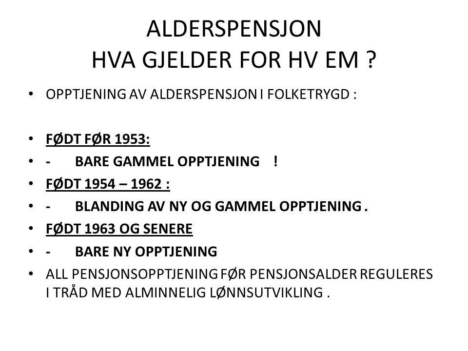 ALDERSPENSJON HVA GJELDER FOR HV EM