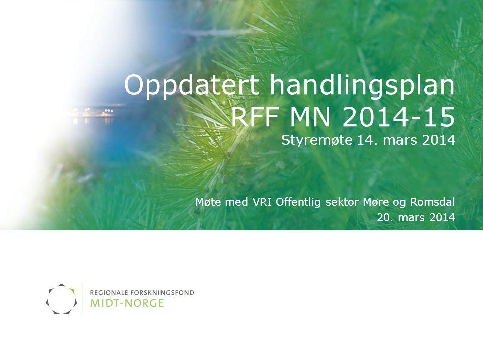 Oppdatert handlingsplan RFF MN 2014-15 Styremøte 14. mars 2014