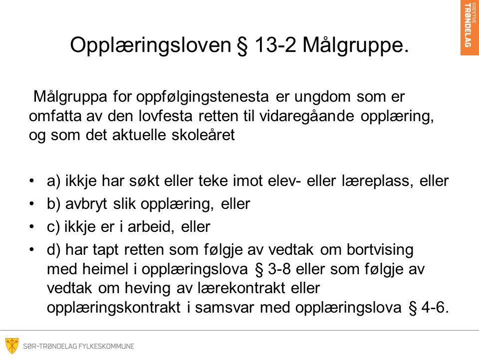 Opplæringsloven § 13-2 Målgruppe.