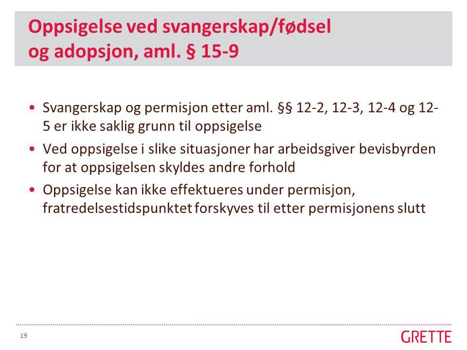 Oppsigelse ved svangerskap/fødsel og adopsjon, aml. § 15-9