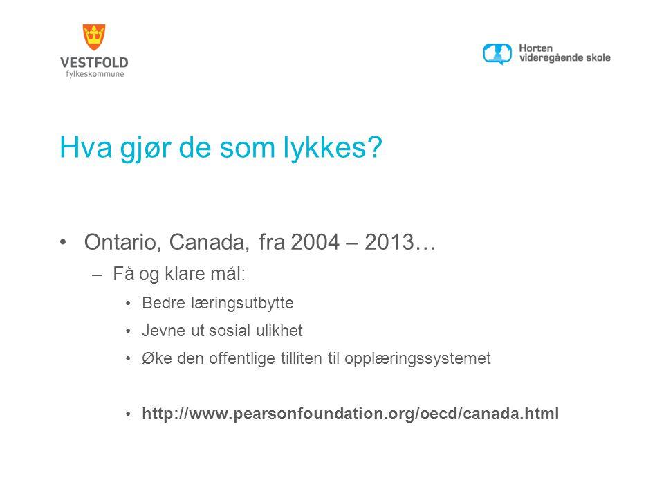 Hva gjør de som lykkes Ontario, Canada, fra 2004 – 2013…