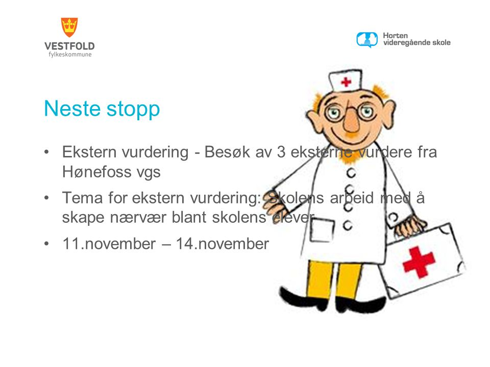Neste stopp Ekstern vurdering - Besøk av 3 eksterne vurdere fra Hønefoss vgs.