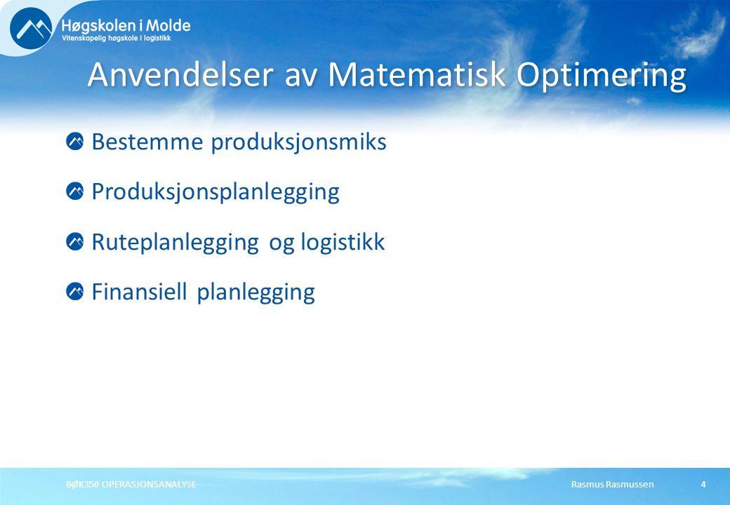 Anvendelser av Matematisk Optimering
