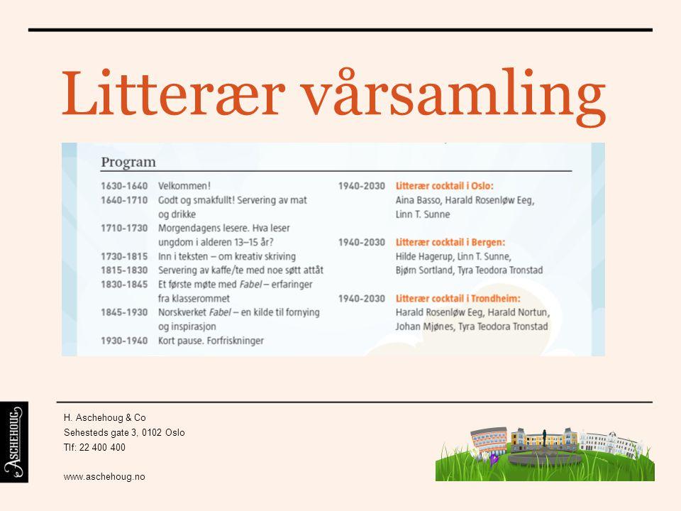 Litterær vårsamling H. Aschehoug & Co Sehesteds gate 3, 0102 Oslo