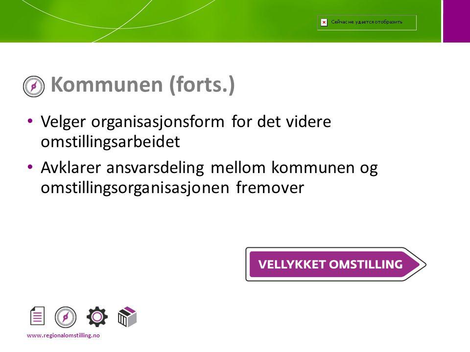 Kommunen (forts.) Velger organisasjonsform for det videre omstillingsarbeidet.